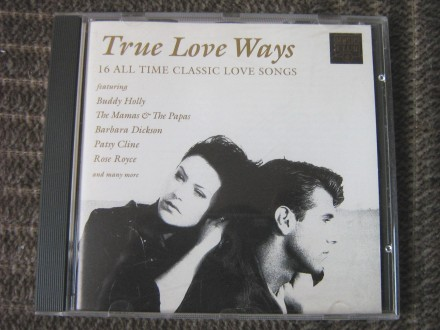 True Love Ways - 16 Classic All Time Love Songs