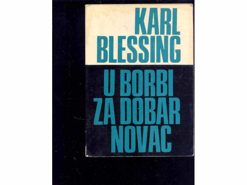 U BORBI ZA DOBAR NOVAC   KARL BLESSING