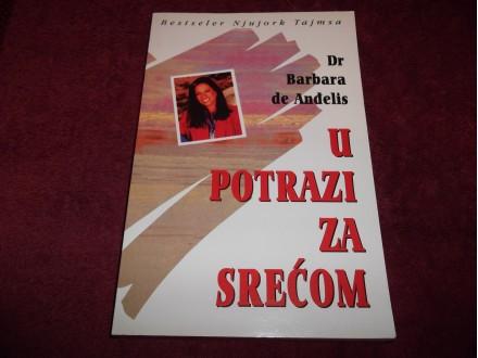 U POTRAZI ZA SREĆOM - Dr Barbara de  Anđelis