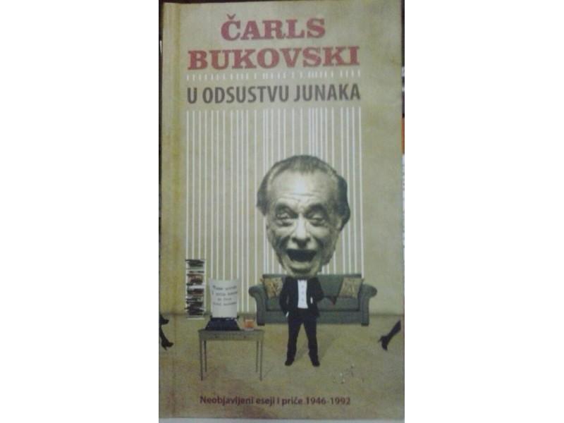 U odsustvu junaka - Čarls Bukovski