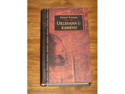 UKLESANA U KAMENU - Robert Godard (NOVA)