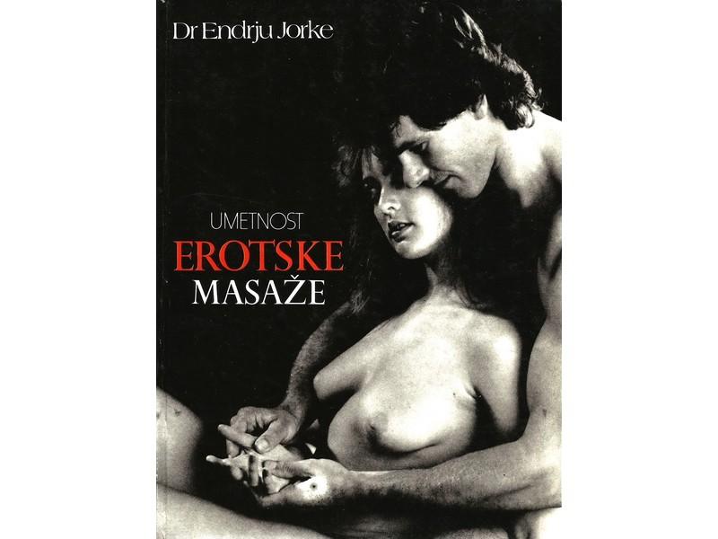 UMETNOST EROTSKE MASAŽE - DR. ENDRJU JORKE