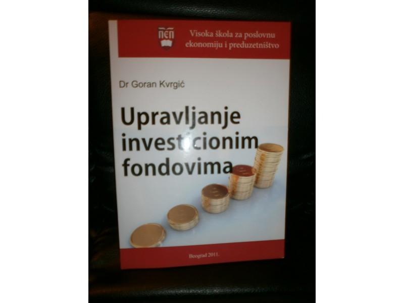 UPRAVLJANJE INVESTICIONIM FONDOVIMA   Dr Goran Kvrgić