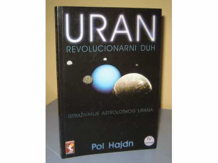 URAN REVOLUCIONARNI DUH istraživanje astrološkog urana