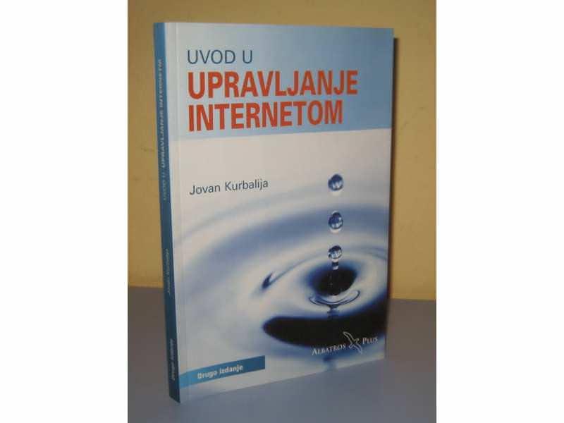UVOD U UPRAVLJANJE INTERNETOM Jovan Kurbalija
