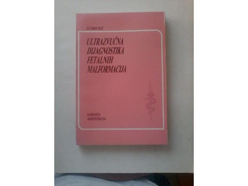 Ultrazvučna dijagnostika fetalnih malformacija,Žarko Pilić