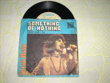 Uriah Heep-Something Or Nothing / What Can I Do