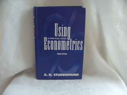 Using econometrics : a practical guide , Studenmund