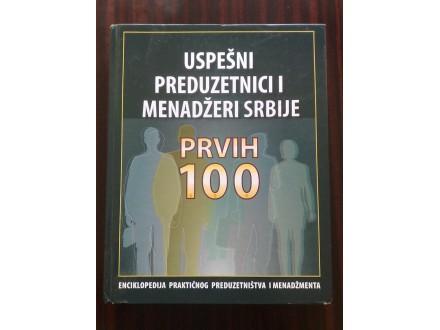 Uspešni preduzetnici i menadžeri Srbije  – Prvih 100