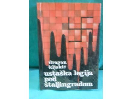 Ustaška legija pod Staljingradom Dragan Kljakić
