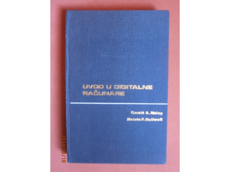 Uvod u digitalne racunare, Gerald Maley, Meivin Heilwel