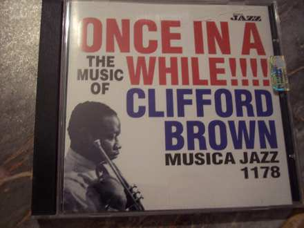 VA - ONCE IN A WHILE !!!! The Music of CLIFFORD BROWN