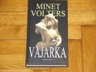 VAJARKA - Minet Volters (NOVO!)