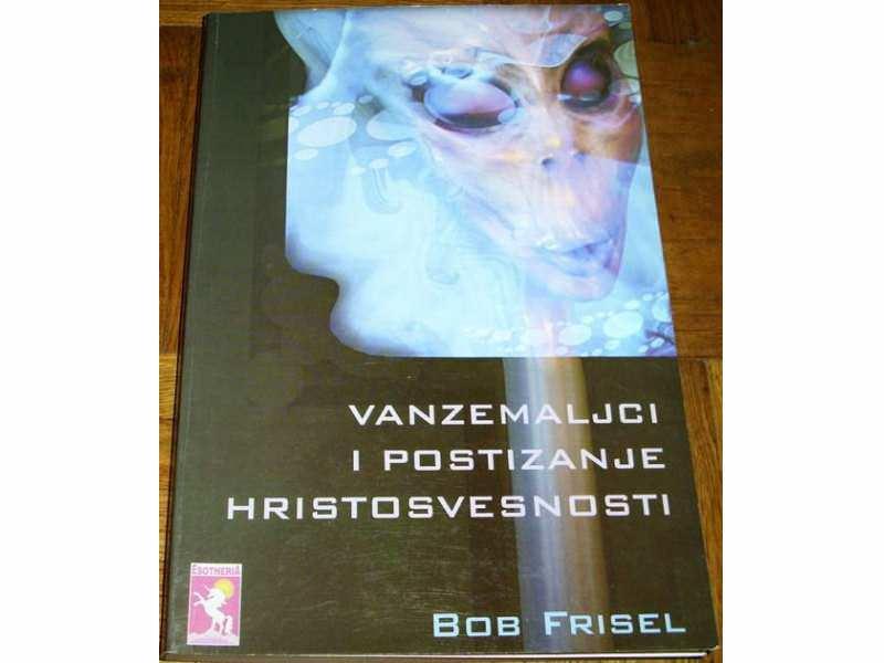 VANZEMALJCI I POSTIZANJE HRISTOSVESNOSTI - Bob Fristel