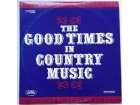 VARIOUS - 2LP The Good Times In Country Music