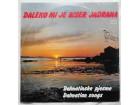 VARIOUS - DALEKO MI JE BISER JADRANA - Dalmatinske pjes