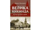 VELIKA KIKINDA - OD 1918. DO 1929. GODINE - Marko Milošev