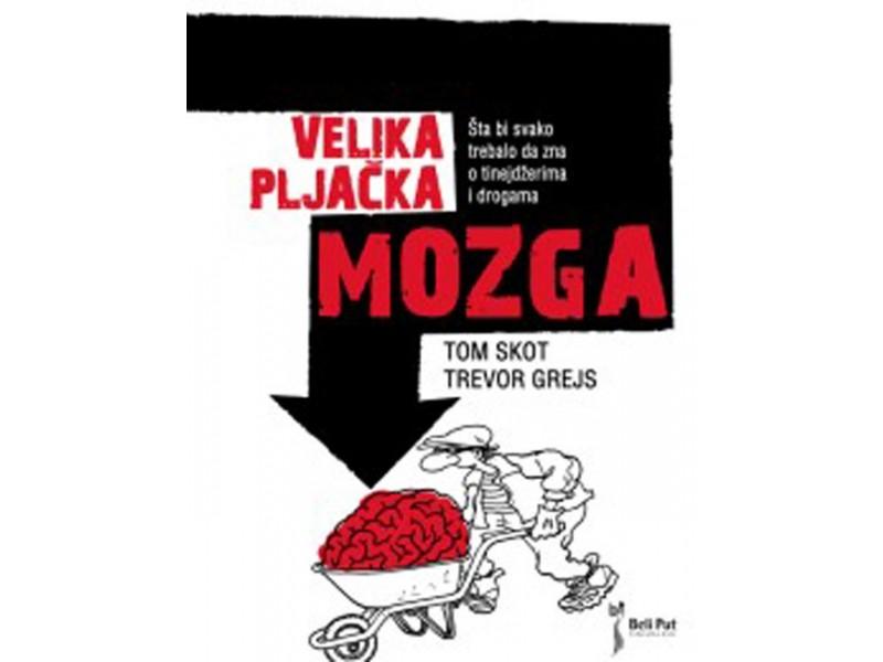 VELIKA PLJAČKA MOZGA - Tom Skot