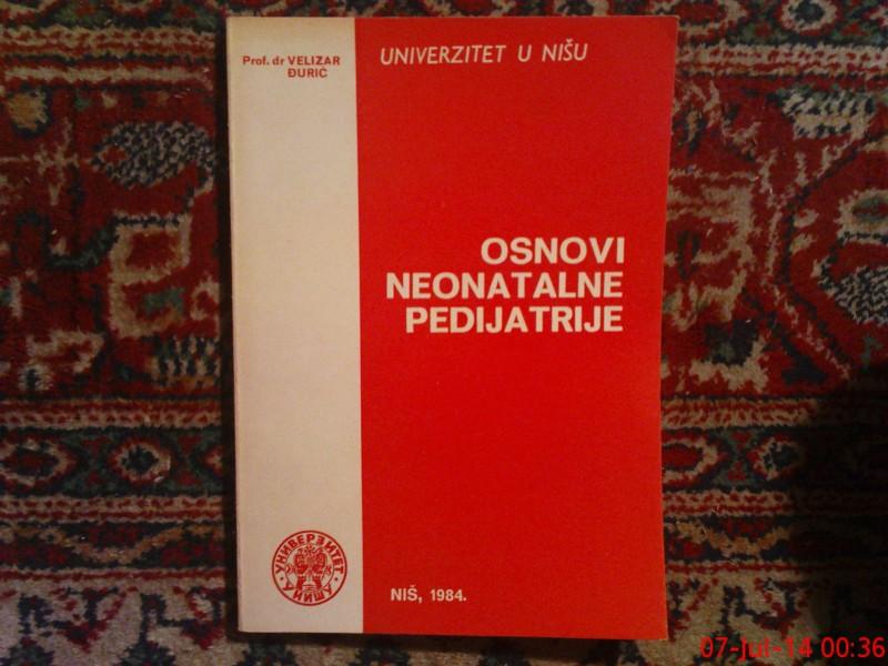 VELIZAR DJURIC PROF. DR.-OSNOVI  NEONATALNE PEDIJATRIJE