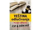 VEŠTINA ODLUČIVANJA - Den Hit, Čip Hit