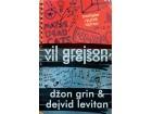 VIL GREJSON, VIL GREJSON - Džon Grin i Dejvid Levitan