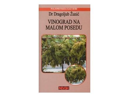 VINOGRAD NA MALOM POSEDU- Dr.Dragoljub Žunić