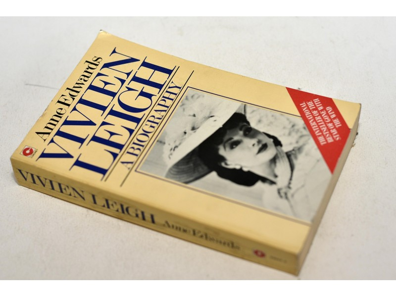 VIVIEN LEIGH A BIOGRAPHY - ANNE EDWARDS