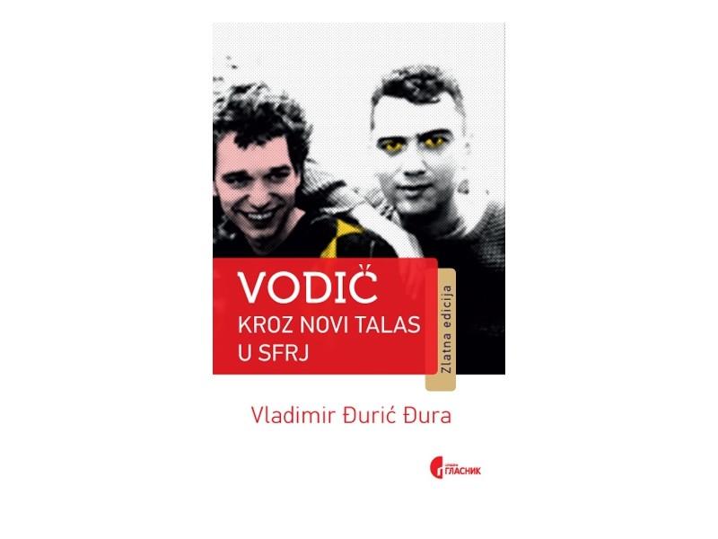 VODIČ KROZ NOVI TALAS U SFRJ - Vladimir Đurić Đura
