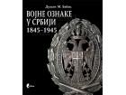 VOJNE OZNAKE U SRBIJI 1845-1945. - Dušan Babac