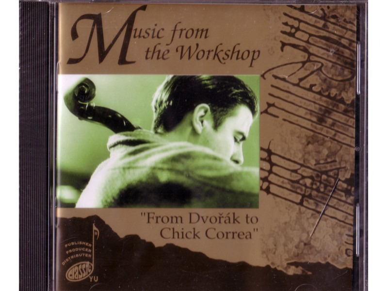 Variouns - Misic From The Workshop - From Dvorak to Chick Correa