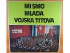 Various – Mi Smo Mlada Vojska Titova, LP