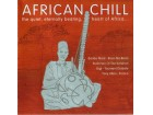 Various - African Chill (The Quiet, Eternally Beating, Heart Of Africa...)