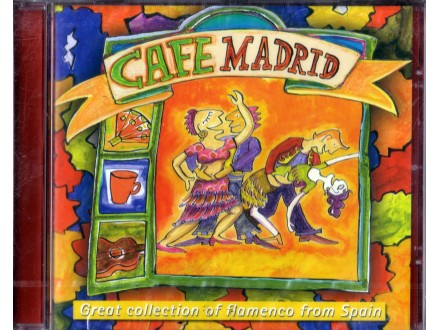 Various Artists - Cafe Madrid: Great Collection of Flamenco from Spain