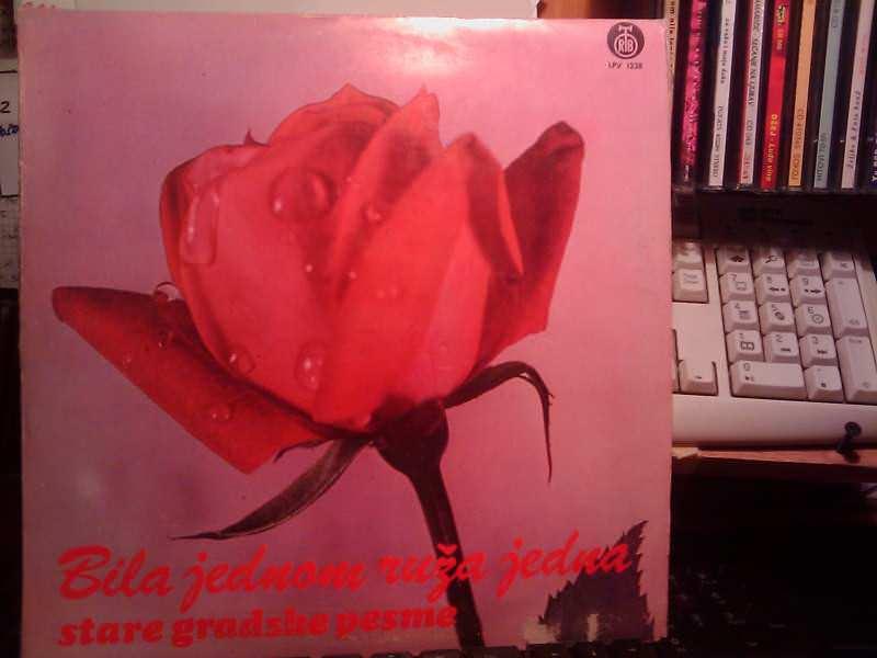 Various - Bila Jednom Ruža Jedna - Stare Gradske Pesme