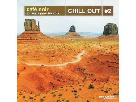 Various - Café Noir - Musique Pour Bistrots - Chill Out #2