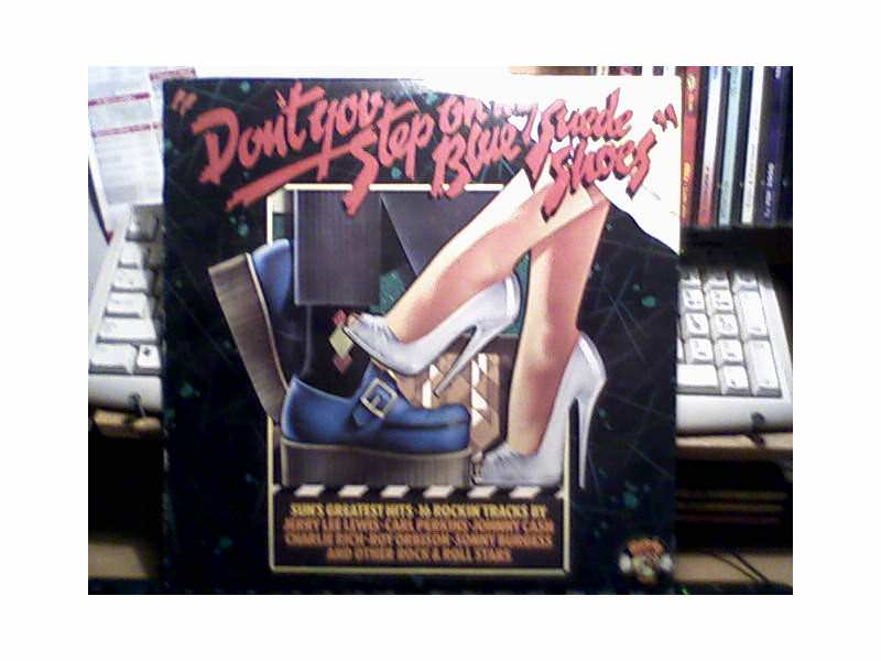 Various - Don`t You Step On My Blue Suede Shoes