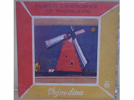 Various - Musical Landscapes Of Yugoslavia - Vojvodina