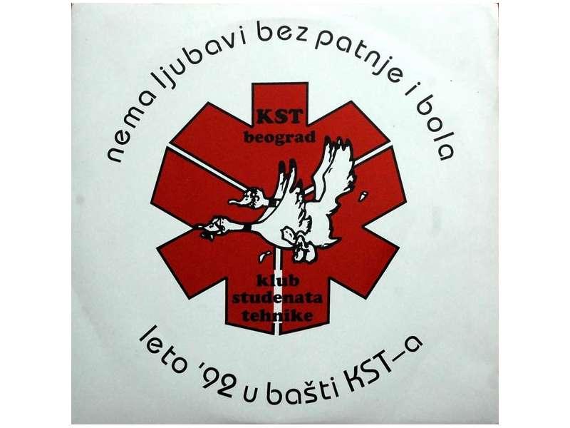 Various - Nema Ljubavi Bez Patnje I Bola (Leto `92 U Bašti KST-a)