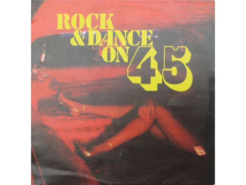 Various - Rock & Dance On 45