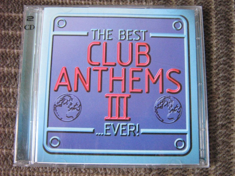 Various - The Best Club Anthems...Ever! Volume 3