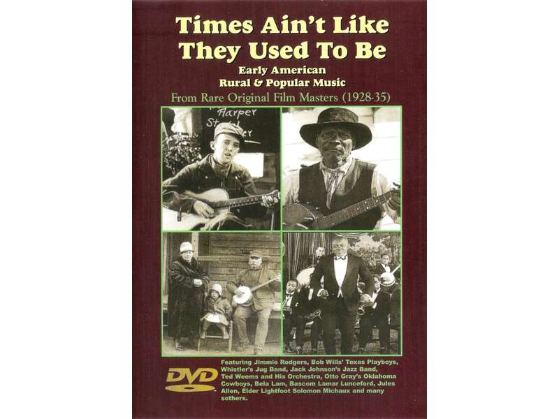 Various - Times Ain`t Like They Used To Be (Early American Rural & Popular Music)