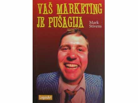 Vas marketing je pusagija  Mark Stivens