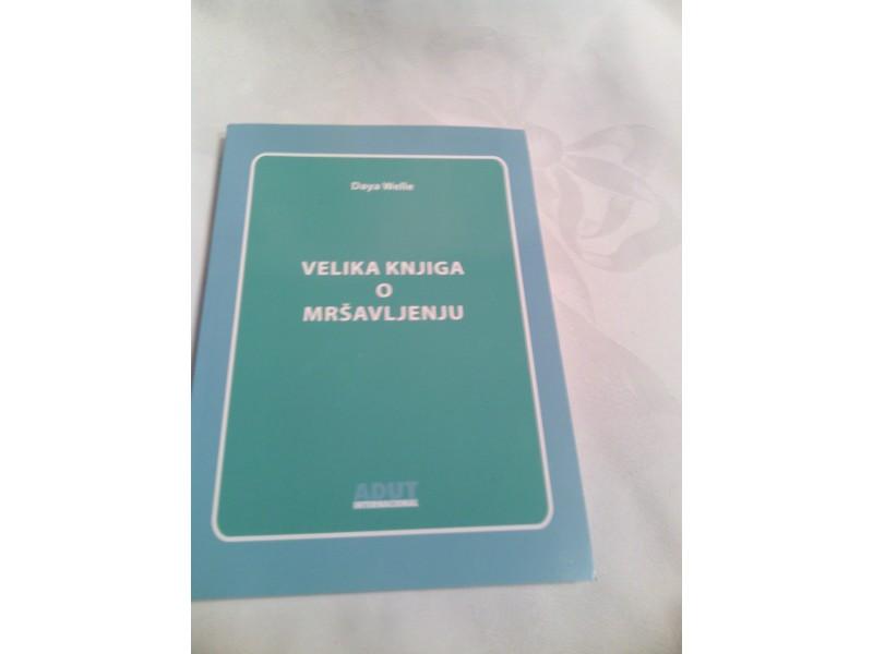 Velika knjiga o mršavljenju, Daya Welle