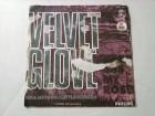 Velvet Glove - Sweet Was My Rose / Roll Me Down A Littl