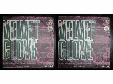 Velvet Glove - Sweet Was My Rose / Roll Me Down A Little Sunshine