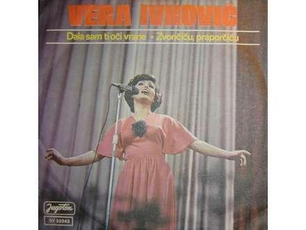 Vera Ivković - Dala Sam Ti Oči Vrane / Zvončiću, Praporčiću