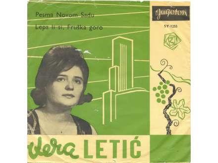 Vera Letić - Pesma Novom Sadu / Lepa Li Si, Fruška Goro