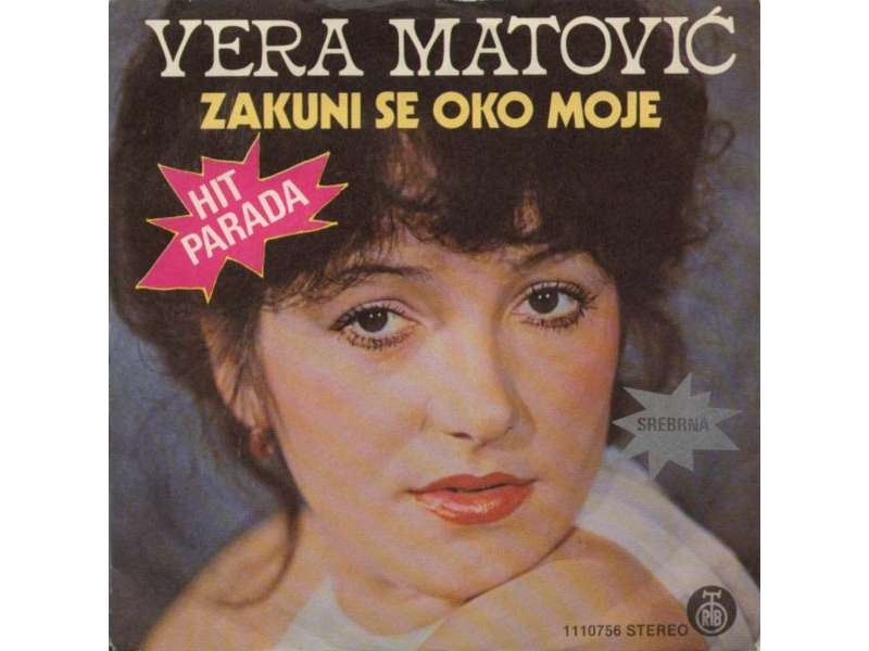 Vera Matović - Zakuni Se Oko Moje