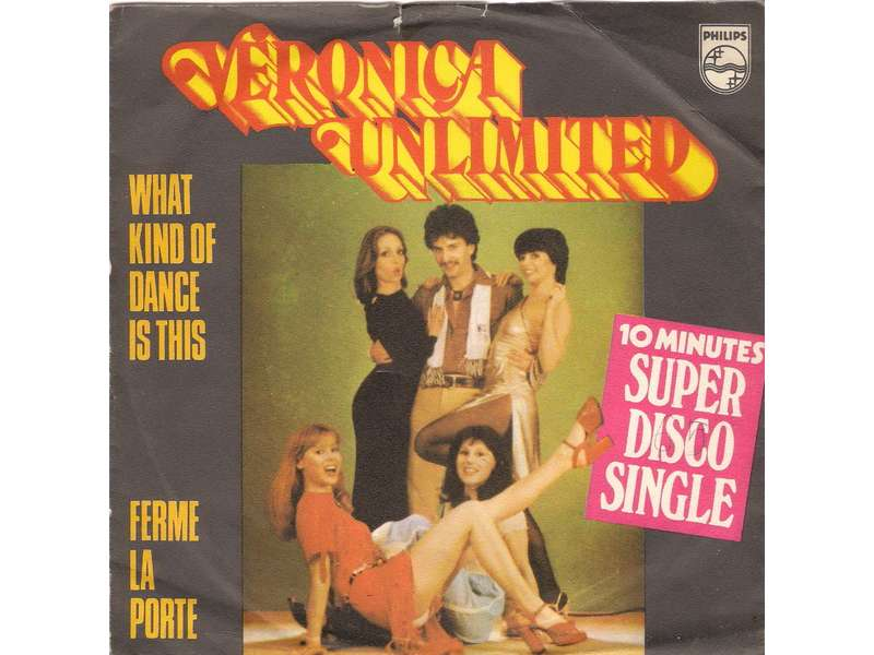 Veronica Unlimited - What Kind Of Dance Is This / Ferme La Porte