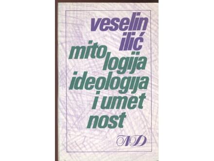 Veselin Ilić: Mitologija, ideologija i umetnost